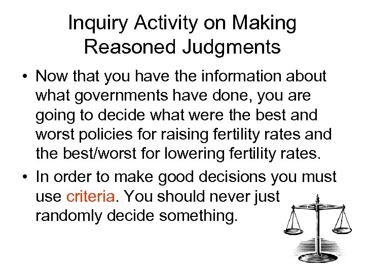 Inquiry Activity on Making Reasoned Judgments • Now that you have the information about