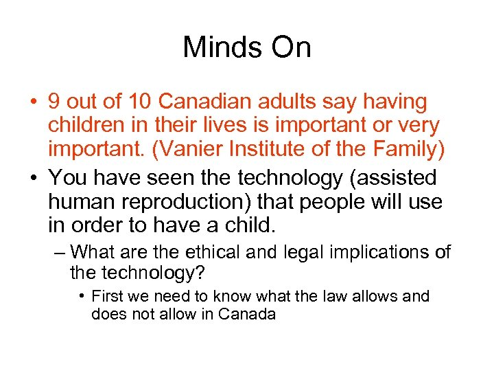 Minds On • 9 out of 10 Canadian adults say having children in their