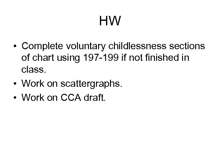 HW • Complete voluntary childlessness sections of chart using 197 -199 if not finished
