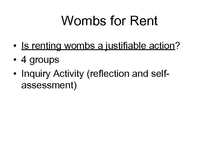 Wombs for Rent • Is renting wombs a justifiable action? • 4 groups •