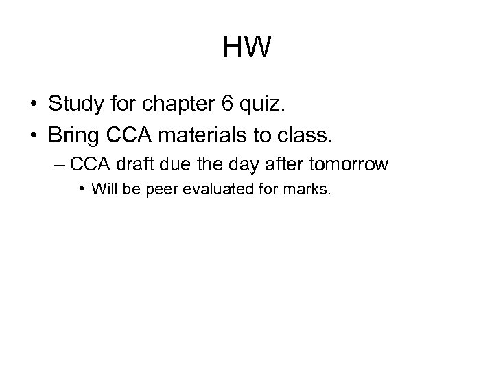 HW • Study for chapter 6 quiz. • Bring CCA materials to class. –