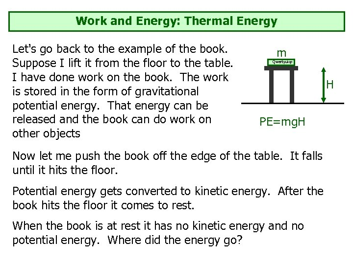 Work and Energy: Thermal Energy Let's go back to the example of the book.