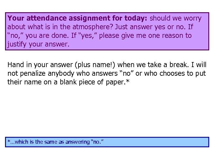 Your attendance assignment for today: should we worry about what is in the atmosphere?