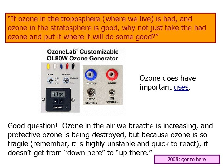 """""""If ozone in the troposphere (where we live) is bad, and ozone in the"""