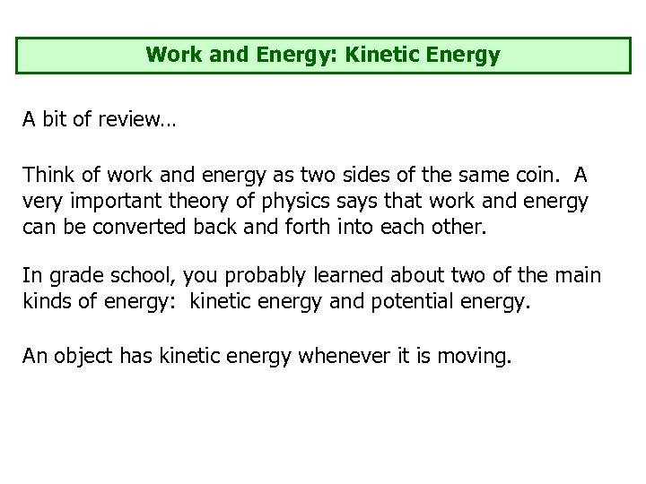 Work and Energy: Kinetic Energy A bit of review… Think of work and energy