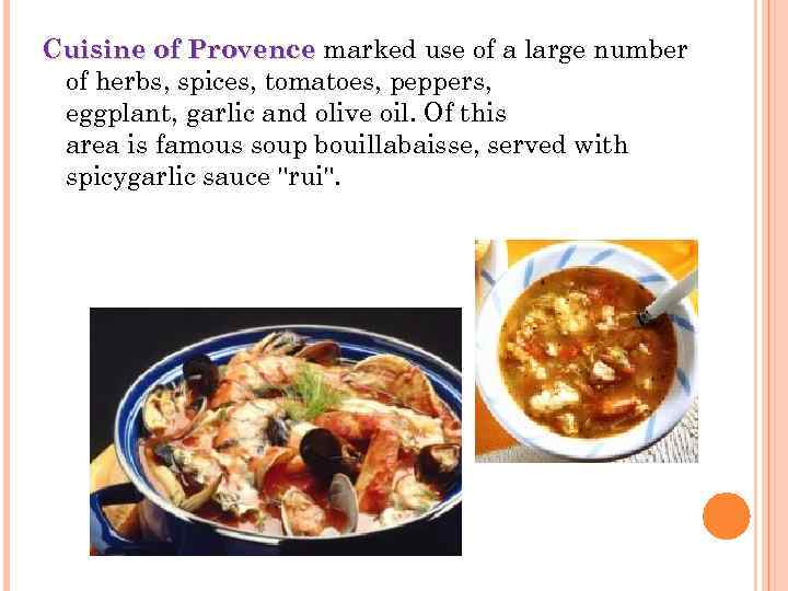 Cuisine of Provence marked use of a large number Provence of herbs, spices, tomatoes,