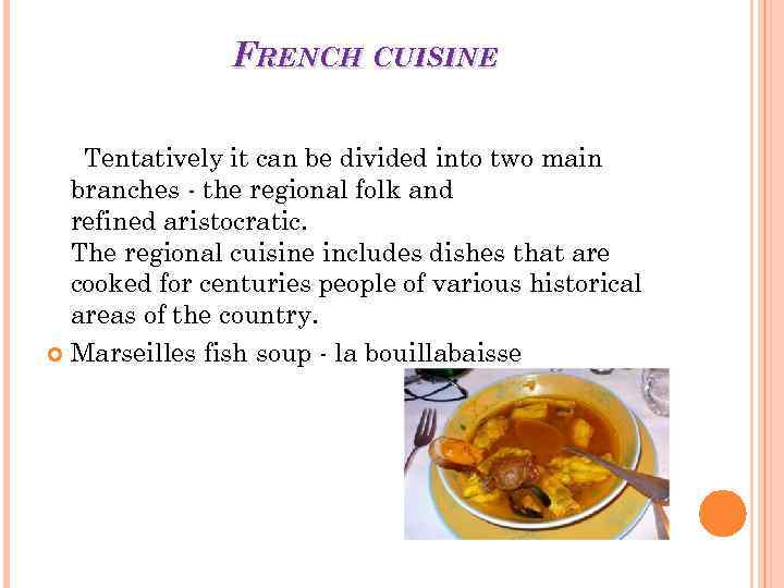 FRENCH CUISINE Tentatively it can be divided into two main branches - the