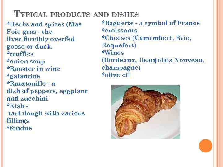 TYPICAL PRODUCTS AND DISHES *Herbs and spices (Mas Foie gras - the liver forcibly