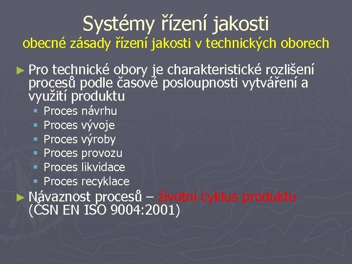 Systémy řízení jakosti obecné zásady řízení jakosti v technických oborech ► Pro technické obory