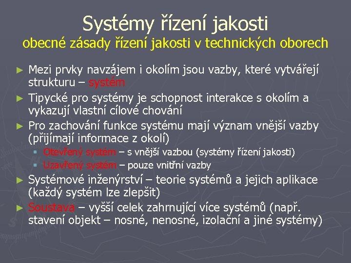 Systémy řízení jakosti obecné zásady řízení jakosti v technických oborech Mezi prvky navzájem i