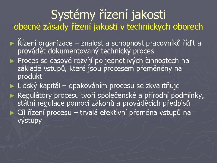 Systémy řízení jakosti obecné zásady řízení jakosti v technických oborech Řízení organizace – znalost