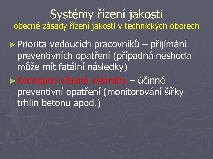 Systémy řízení jakosti obecné zásady řízení jakosti v technických oborech ► Priorita vedoucích pracovníků