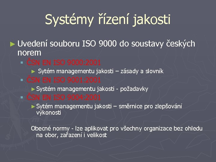 Systémy řízení jakosti ► Uvedení norem souboru ISO 9000 do soustavy českých § ČSN