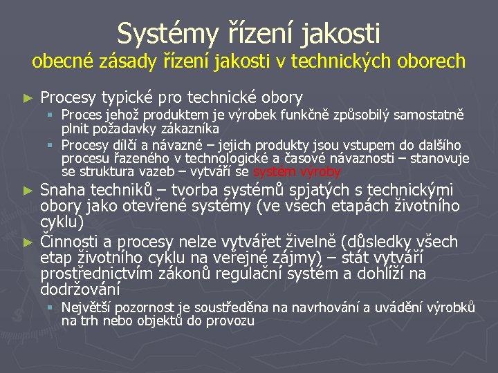 Systémy řízení jakosti obecné zásady řízení jakosti v technických oborech ► Procesy typické pro