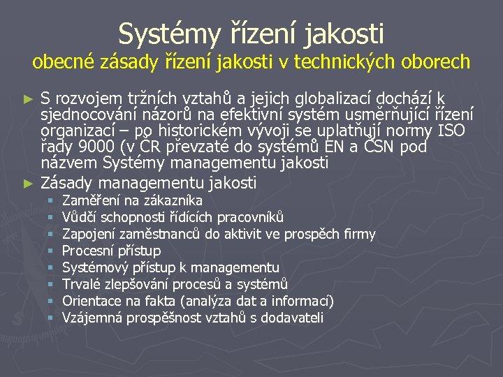 Systémy řízení jakosti obecné zásady řízení jakosti v technických oborech S rozvojem tržních vztahů