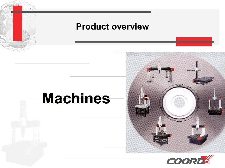 Product overview Machines