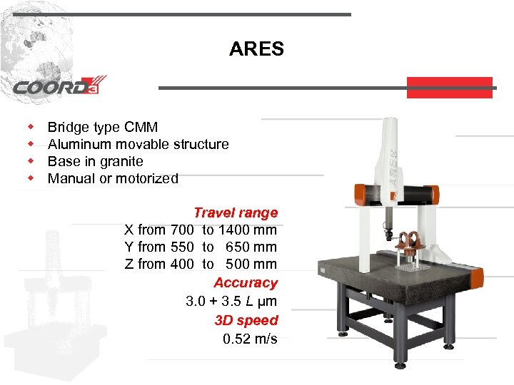 ARES w w Bridge type CMM Aluminum movable structure Base in granite Manual or