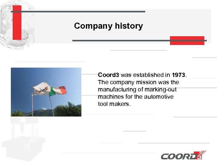 Company history Coord 3 was established in 1973 The company mission was the manufacturing
