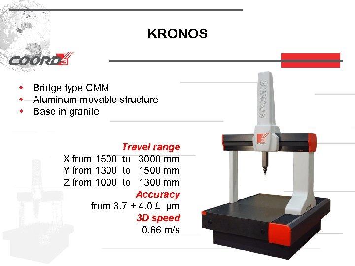 KRONOS w Bridge type CMM w Aluminum movable structure w Base in granite Travel