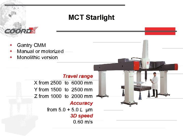 MCT Starlight w Gantry CMM w Manual or motorized w Monolithic version Travel range