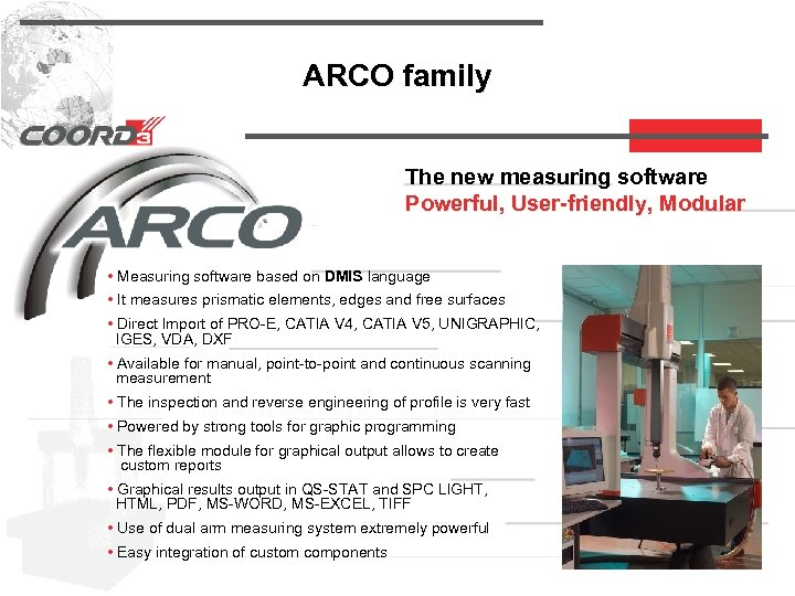 ARCO family The new measuring software Powerful, User-friendly, Modular • Measuring software based on