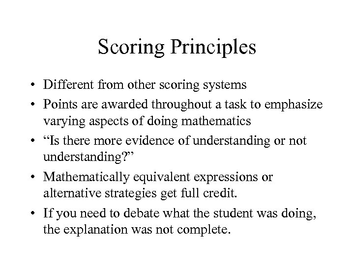 Scoring Principles • Different from other scoring systems • Points are awarded throughout a