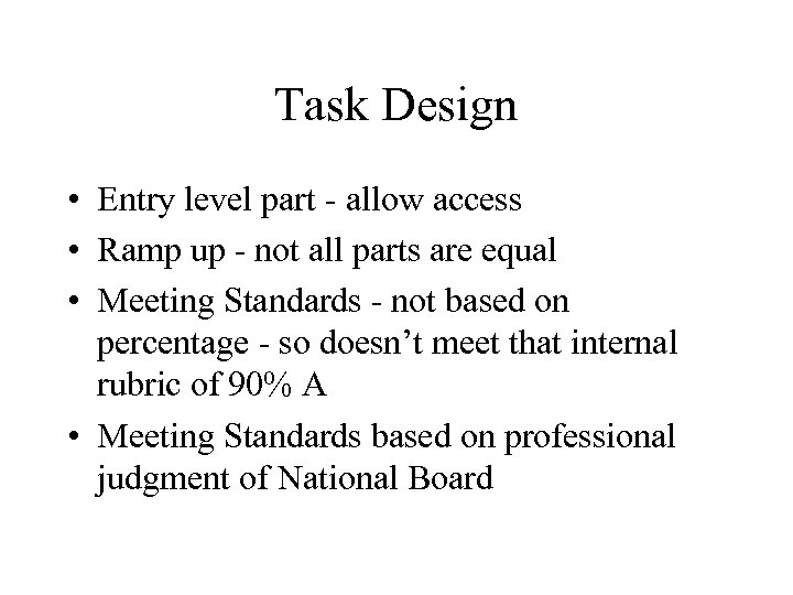 Task Design • Entry level part - allow access • Ramp up - not
