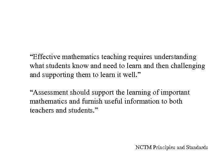 """Effective mathematics teaching requires understanding what students know and need to learn and then"