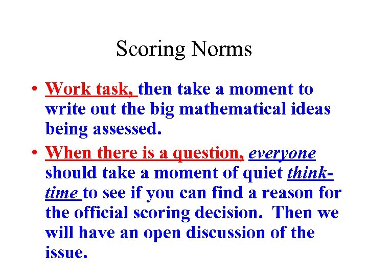 Scoring Norms • Work task, then take a moment to write out the big