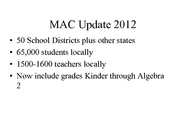 MAC Update 2012 • • 50 School Districts plus other states 65, 000 students