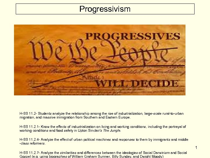 Progressivism H-SS 11. 2 - Students analyze the relationship among the rise of industrialization,