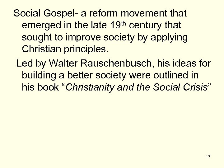 Social Gospel- a reform movement that emerged in the late 19 th century that