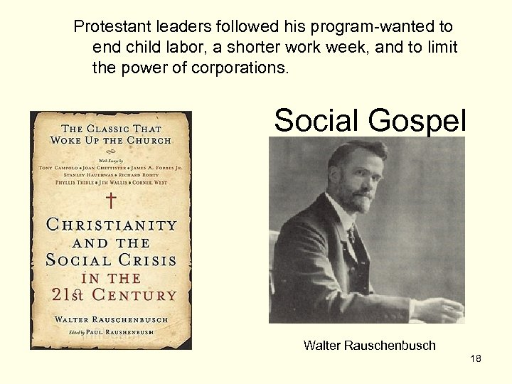 Protestant leaders followed his program-wanted to end child labor, a shorter work week, and