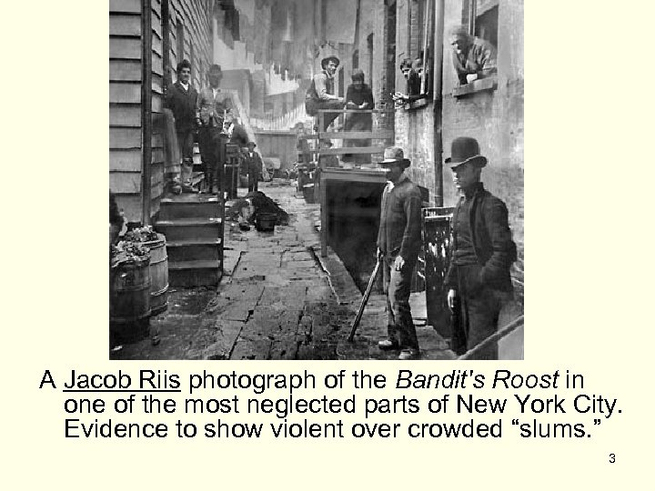 A Jacob Riis photograph of the Bandit's Roost in one of the most neglected