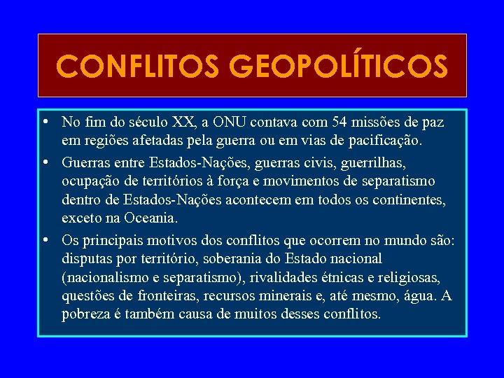 CONFLITOS GEOPOLÍTICOS • No fim do século XX, a ONU contava com 54 missões
