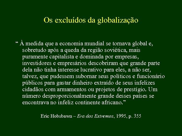 """Os excluídos da globalização """" À medida que a economia mundial se tornava global"""