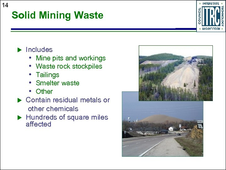 14 Solid Mining Waste u u u Includes • Mine pits and workings •
