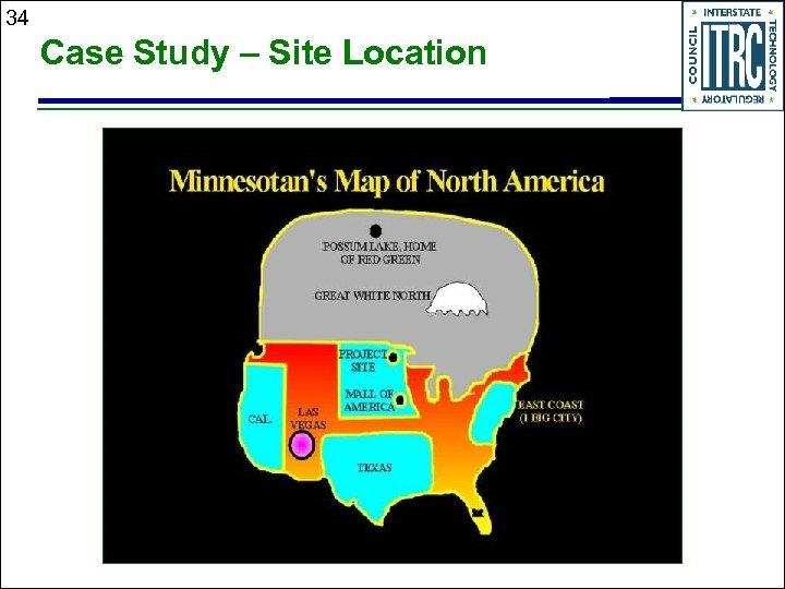 34 Case Study – Site Location