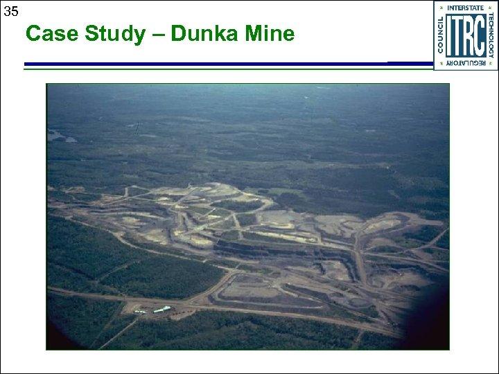 35 Case Study – Dunka Mine