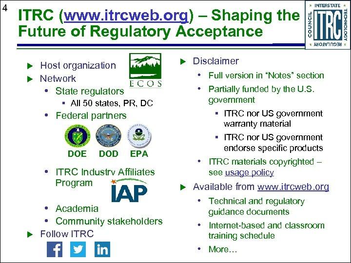 4 ITRC (www. itrcweb. org) – Shaping the Future of Regulatory Acceptance u u