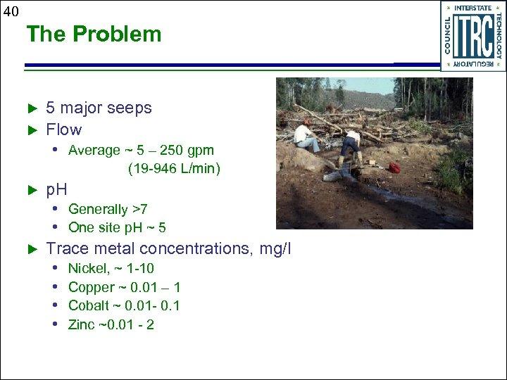 40 The Problem u u 5 major seeps Flow • Average ~ 5 –
