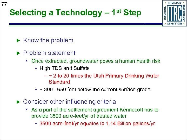 77 Selecting a Technology – 1 st Step u Know the problem u Problem