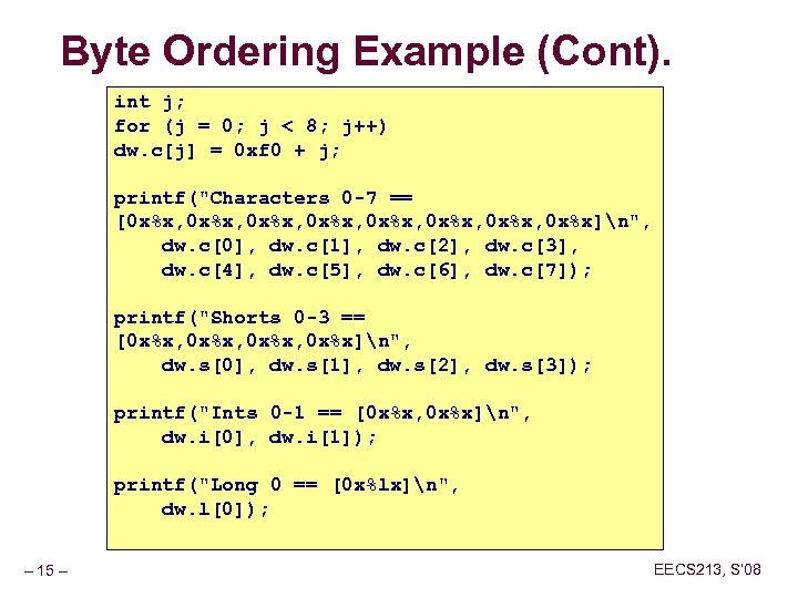 Byte Ordering Example (Cont). int j; for (j = 0; j < 8; j++)