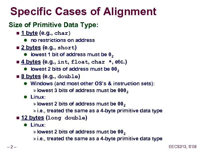 Specific Cases of Alignment Size of Primitive Data Type: n 1 byte (e. g.