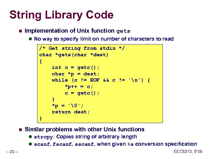 String Library Code n Implementation of Unix function gets l No way to specify