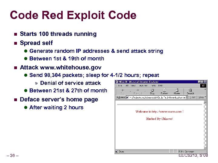 Code Red Exploit Code n n Starts 100 threads running Spread self l Generate