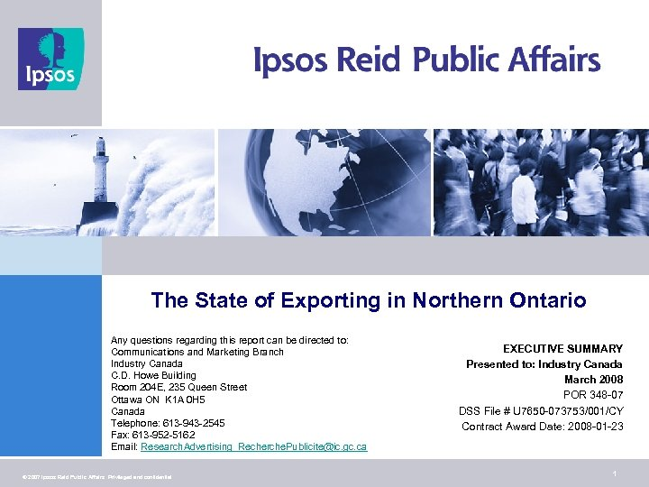 The State of Exporting in Northern Ontario Any questions regarding this report can be