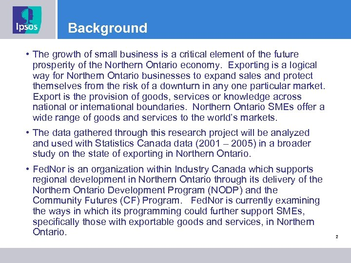 Background • The growth of small business is a critical element of the future
