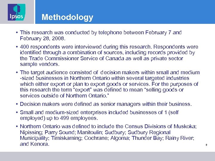 Methodology • This research was conducted by telephone between February 7 and February 28,