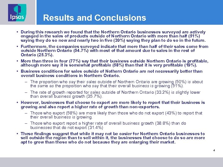 Results and Conclusions • During this research we found that the Northern Ontario businesses